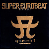 Super EuroBeat Presents Ayu-Ro Mix 2