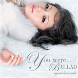 You Were.../Ballad