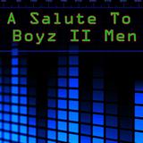 A Salute To Boyz II Men