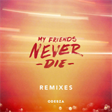 My Friends Die - Remixes