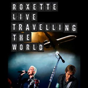 Traveling The World Live Roxette Escuchar M 250 Sica Top