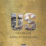 Us Or Else Letter To The System