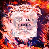 Setting Fires (Remixes)