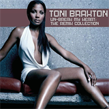 Un-Break My Heart (The Remix Collection)
