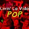 Livin' La Vida Pop