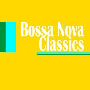 Bossa Nova Classics