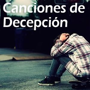 Canciones de Decepción