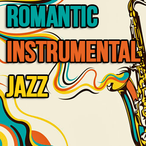 Romantic Instrumental Jazz