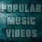 Popular Music Videos