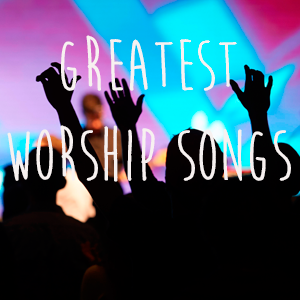 Greatest Worship Songs
