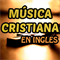 Música Cristiana en Ingles