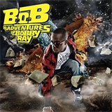 B.o.B Presents - The Adventures of Bobby Ray