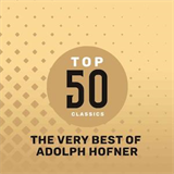 Top 50 Classics - The Very Best Of Adolph Hofner