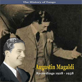 The History of Tango  Agustin Magaldi  Recordings 1928 - 1938