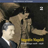 The History of Tango  Agustin Magaldi, Vol. 2  Recordings 1928 - 1938