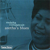 The Delta Meets Detroit. Arethas's Blues