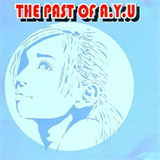 The Past Of A.Y.U.