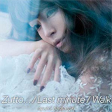 Zutto/Last Minute/Walk