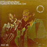 B.B.King & Bobby Bland - Together For The First Time