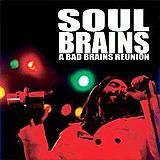 Soul Brains (A Bad Brains Reunion Live From Maritime Hall)