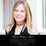 2012 - What Matters Most- Barbra Streisand Sings the Lyrics of Alan and Marilyn Bergm (Disc 2)