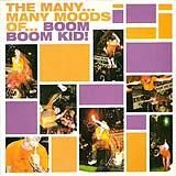 The many... many moods of... Boom Boom Kid!