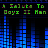 A Salute To Boyz II Men