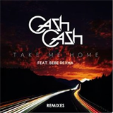 Take Me Home Remixes (feat. Bebe Rexha)