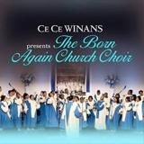 Cece Winans Presents The Born Again Church Choir