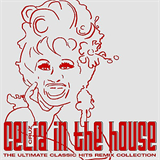 In The House (The Ultimate Classic Hits Remix Collection)
