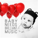 Baby Needs Brilliant Music