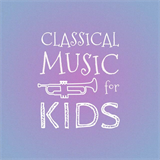 Classical Music for Kids - Tchaikovsky