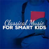 Classical Music for Smart Kids