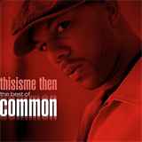 Thisisme Then (The Best of Common)