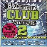 Reggaeton Club Anthems Vol.2