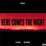 Here Comes The Night (NGHTMRE Remix)
