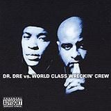 Dr. Dre Vs World Class Wreckin Crew