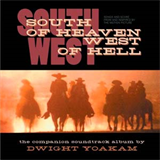 South Of Heaven, West Of Hell Songs And Score From And Inspired By The Motion Picture