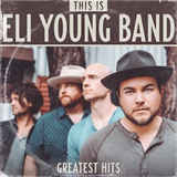 This Is Eli Young Band Greatest Hits