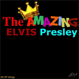 The Amazing Elvis Presley (35 Hit Songs)