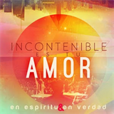 Incontenible Es Tu Amor