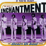 If You're Ready... The Best of Enchantment
