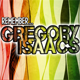Remember... Gregory Isaacs