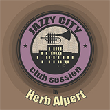 JAZZ CITY - Club Session by Herb Alpert