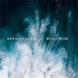 Open Heaven/River Wild