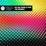 We Are Young & Free (The Remixes)