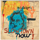 Slowtown Now