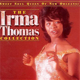 Sweet Soul Queen of New Orleans The Irma Thomas Collection
