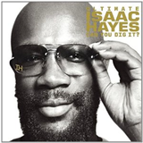 Ultimate Isaac Hayes. Can You Dig It?