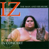 IZ In Concert: The Man and His Music